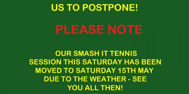 Saturday Smash It session postponed!